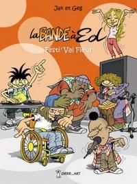 Georges Grard et  Jak - La bande à Ed Tome 3 : Festi'Val Fleuri.