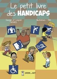 Georges Grard et Léopold Grard - Le petit livre des handicaps.