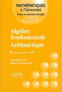 Georges Gras et Marie-Nicole Gras - Algèbre fondamentale - Arithmétique.