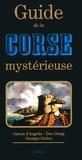 Georges Grelou et Gaston Angelis - Guide de la Corse mystérieuse.