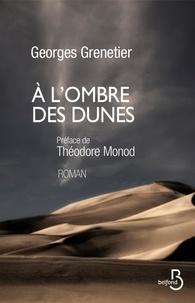 Georges Grenetier - A l'ombre des dunes.