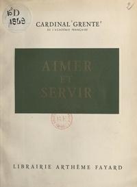 Georges Grente - Aimer et servir.