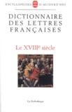 Georges Grente et  Collectif - Dictionnaire des lettres françaises - Le XVIIIe siècle.