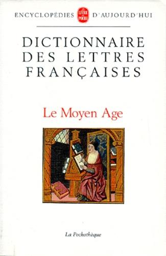 Georges Grente - DICTIONNAIRE DES LETTRES FRANCAISES. - Le Moyen-Age.