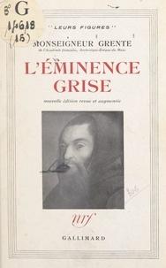 Georges Grente - L'éminence grise.