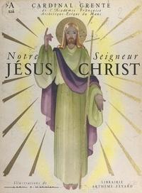 Georges Grente et Jean A. Mercier - Notre Seigneur Jésus-Christ.