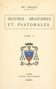 Georges Grente - Œuvres oratoires et pastorales (5).