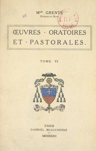 Georges Grente - Œuvres oratoires et pastorales (6).