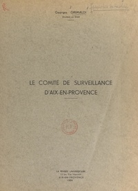 Georges Grimaldi - Le comité de surveillance d'Aix-en-Provence.