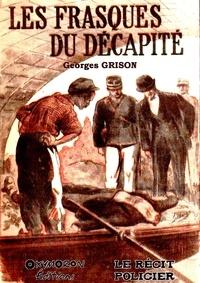 Georges Grison et Gil Baer - Les frasques du décapité.