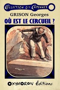 Georges Grison - Où est le cercueil ?.