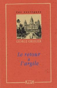 Georges Groslier - Le retour à l'argile.
