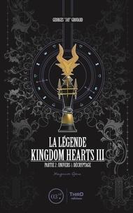 Georges Grouard - La légende Kingdom Hearts III - Partie 2 : Univers & décryptage.