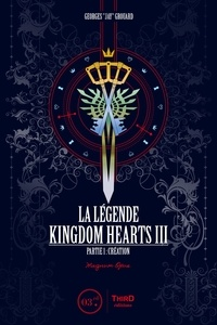 Georges Grouard - La légende Kingdom Hearts III - Partie 1 : création.