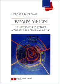 Georges Guelfand - Paroles d'images - Les méthodes projectives appliquées aux études marketing.