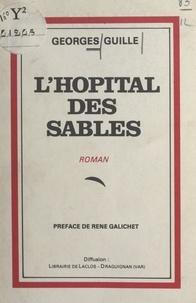 Georges Guille et René Galichet - L'hôpital des sables.