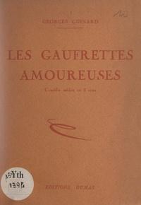 Georges Guinard et Paul Ronin - Les gaufrettes amoureuses - Comédie inédite en 3 actes.