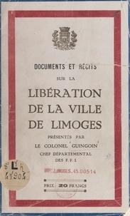 Georges Guingouin - Documents et récits sur la libération de la ville de Limoges.