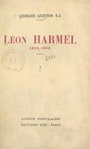 """Georges Guitton et Vincent Vannutelli - Léon Harmel, 1829-1915 (1). Jusqu'à l'Encyclique """"Rerum novarum""""."""