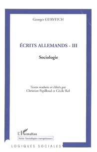 Georges Gurvitch - Ecrits allemands - Tome 3, Sociologie.