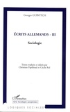 Georges Gurvitch - Ecrits allemands - Tome 3, Sociologie.