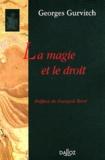 Georges Gurvitch - La magie et le droit.