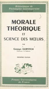 Georges Gurvitch et Félix Alcan - Morale théorique et science des mœurs - Leurs possibilités, leurs conditions.
