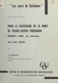 Georges Gurvitch - Pour le centenaire de la mort de Pierre-Joseph Proudhon : Proudhon et Marx, une confrontation (cours public 1963-64).