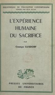 Georges Gusdorf et Félix Alcan - L'expérience humaine du sacrifice.