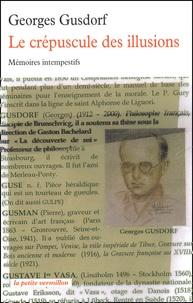 Georges Gusdorf - Le crépuscule des illusions - Mémoires intempestifs.