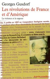 Georges Gusdorf - Les révolutions de France et d'Amérique - La violence et la sagesse.