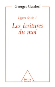 Georges Gusdorf - Lignes de vie Tome 1 - Les Écritures du moi.