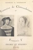 Georges Gustave Toudouze - Françoise de Châteaubriant et François Ier.