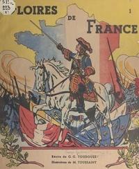 Georges Gustave Toudouze et M. Toussaint - Gloires de France (1). Capitaines.
