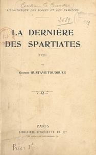 Georges Gustave-Toudouze - La dernière des Spartiates (1821).