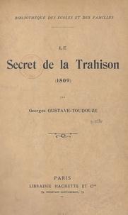 Georges Gustave-Toudouze et Raymond Desvarreux - Le secret de la trahison - 1809.