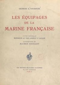 Georges Gustave Toudouze et Lucien Lacaze - Les équipages de la Marine française.