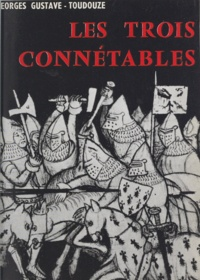 Georges Gustave-Toudouze - Les trois connétables - Du Guesclin, Clisson, Richemont.