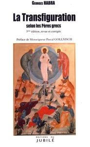 Georges Habra - La Transfiguration selon les Pères grecs.