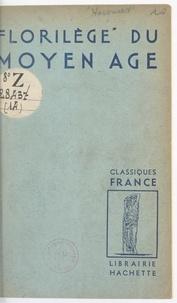 Georges Hacquard et  Collectif - Florilège du Moyen Âge.