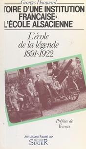 Georges Hacquard - Histoire d'une institution française, l'École alsacienne Tome 2 - L'École de la légende.