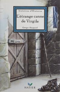 Georges Hacquard - L'étrange canne de Virgile.
