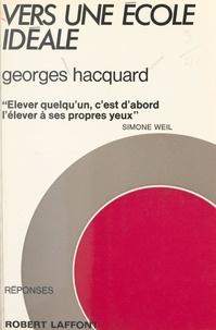 Georges Hacquard et Joëlle de Gravelaine - Vers une école idéale.