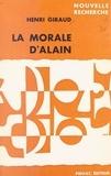 Georges Hahn et Henri Giraud - La morale d'Alain.