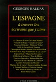 Georges Haldas - L'Espagne - Par les écrivains que j'aime.