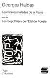 Georges Haldas - Les poètes malades de la peste - Suivi de Les sept piliers de l'Etat de la poésie.