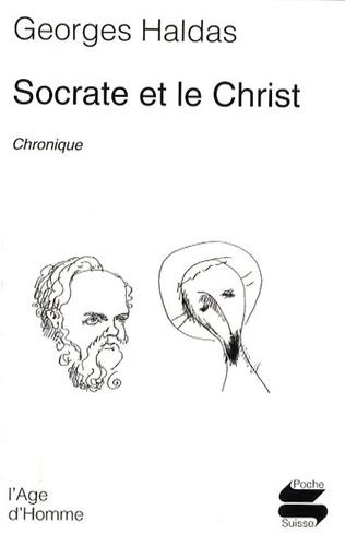 Georges Haldas - Socrate et le Christ.