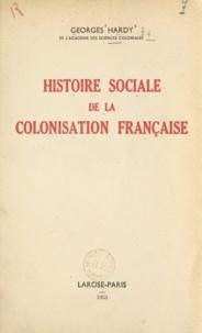 Georges Hardy - Histoire sociale de la colonisation française.