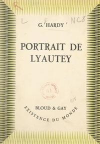 Georges Hardy et  Harlingue - Portrait de Lyautey.