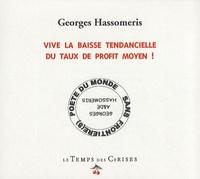 Georges Hassomeris - Vive la baisse tendancielle du taux de profit moyen !.